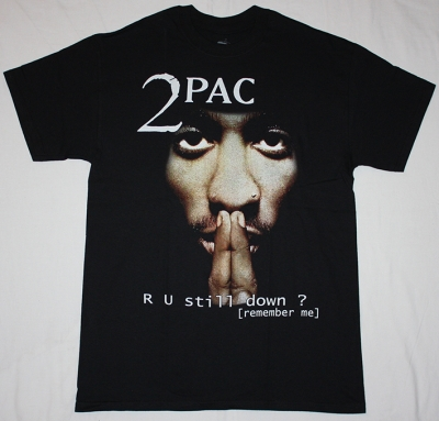 2 PAC R U STILL DOWN NEW BLACK T-SHIRT