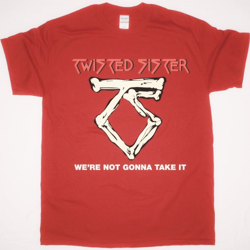 TWISTED SISTER WE RE NOT GONNA TAKE IT NEW RED T SHIRT