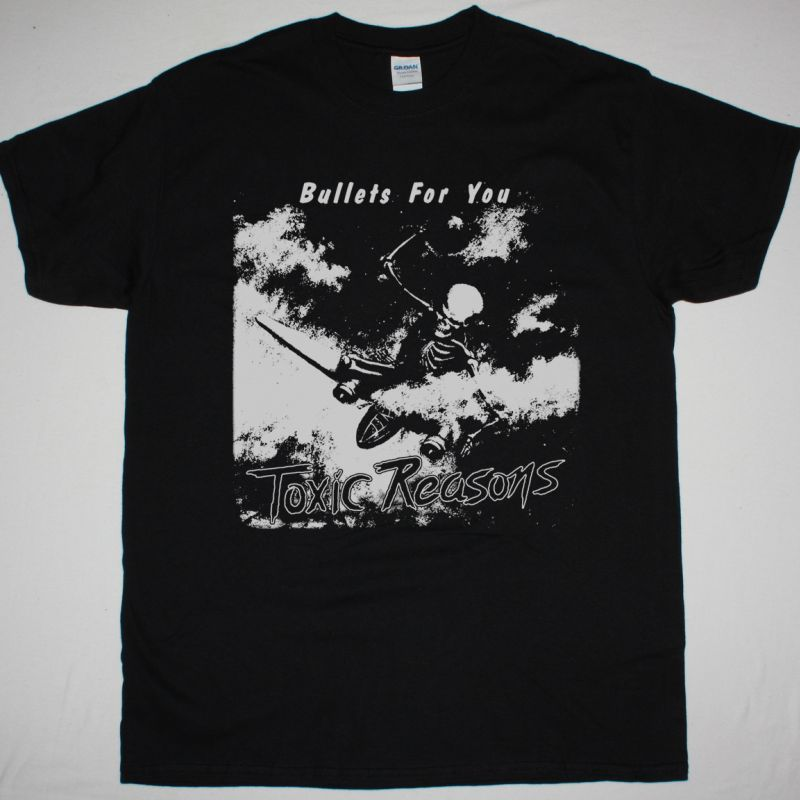 TOXIC REASONS BULLETS FOR YOU 1986 NEW BLACK T-SHIRT