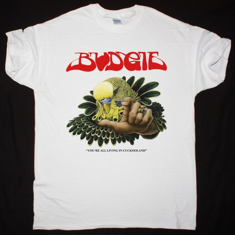 BUDGIE YOU'RE ALL LIVING IN CUCKOOLAND  NEW WHITE T-SHIRT