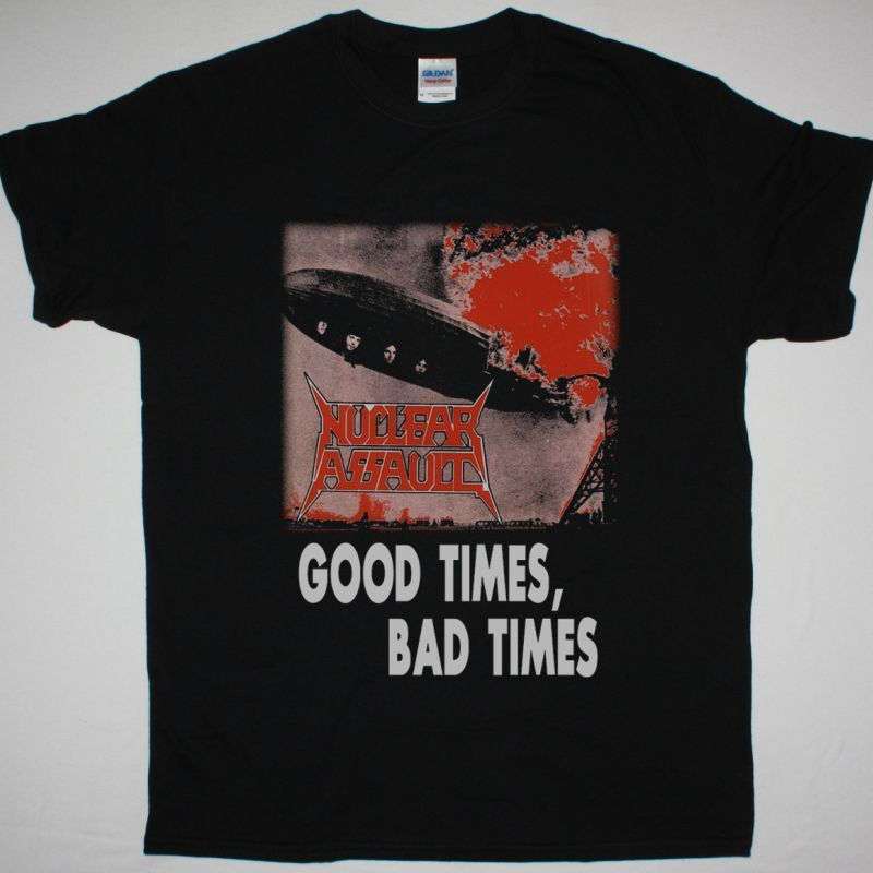 NUCLEAR ASSAULT GOOD TIMES BAD TIMES NEW BLACK T SHIRT