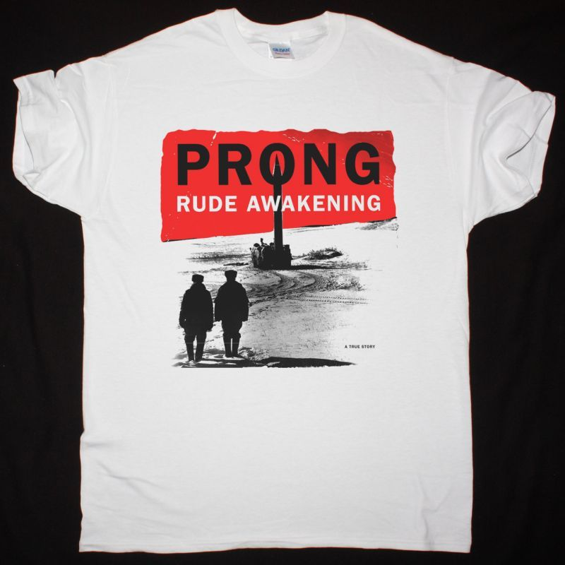 PRONG RUDE AWAKENING NEW WHITE T SHIRT