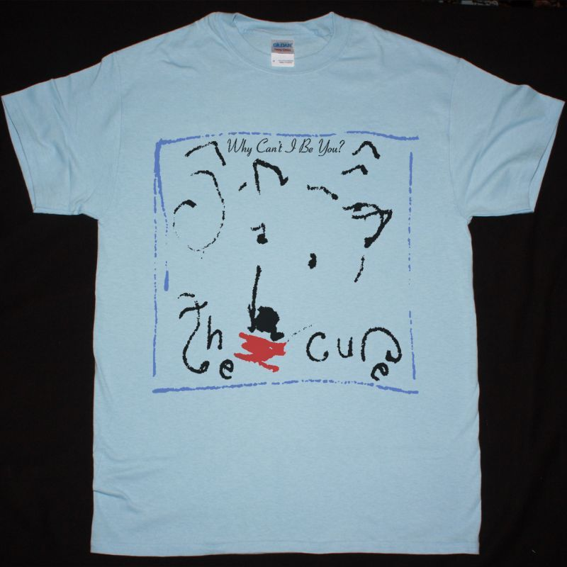 THE CURE WHY CAN'T I BE YOU NEW LIGHT BLUE T-SHIRT