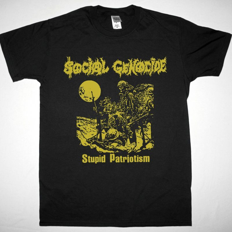 SOCIAL GENOCIDE  STUPID PATRIOTISM NEW BLACK T-SHIRT