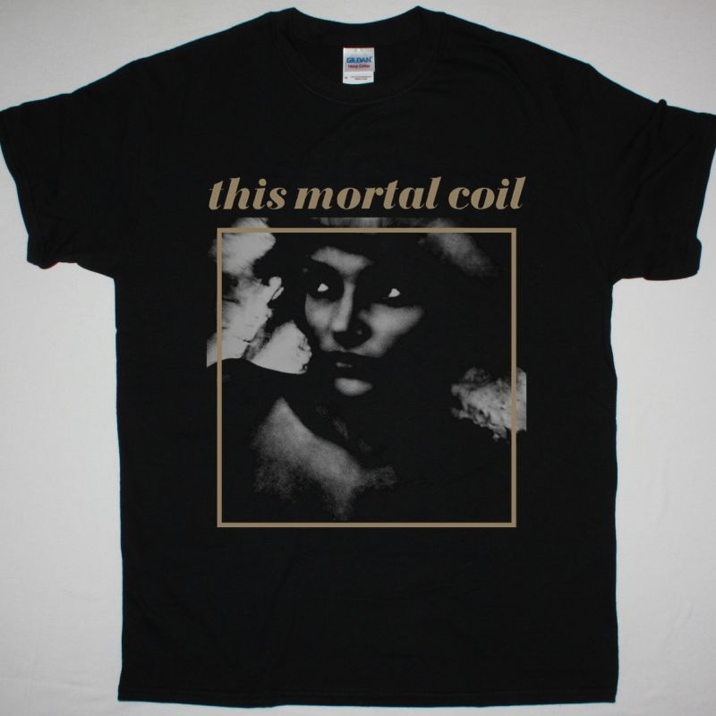 THIS MORTAL COIL YOU AND YOUR SISTER NEW BLACK T SHIRT