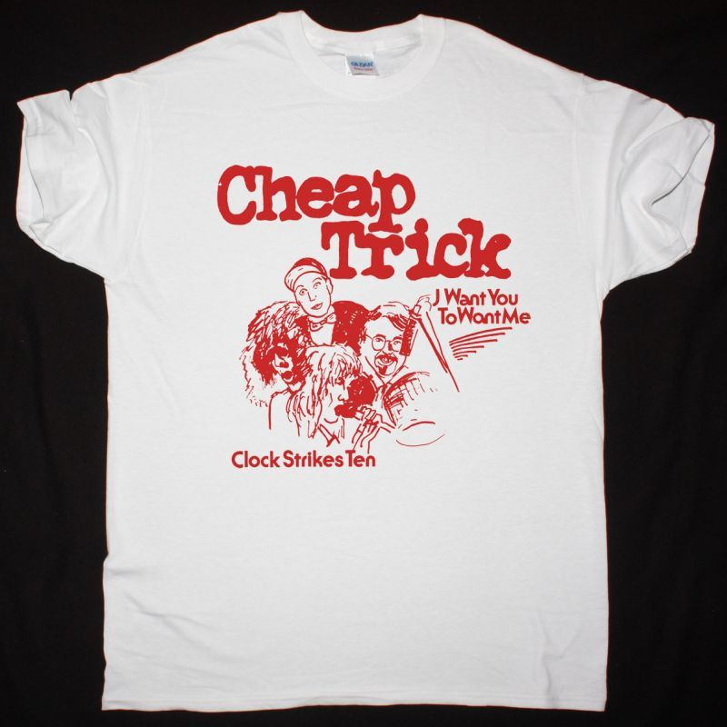 CHEAP TRICK I WANT YOU TO WANT ME NEW WHITE T-SHIRT