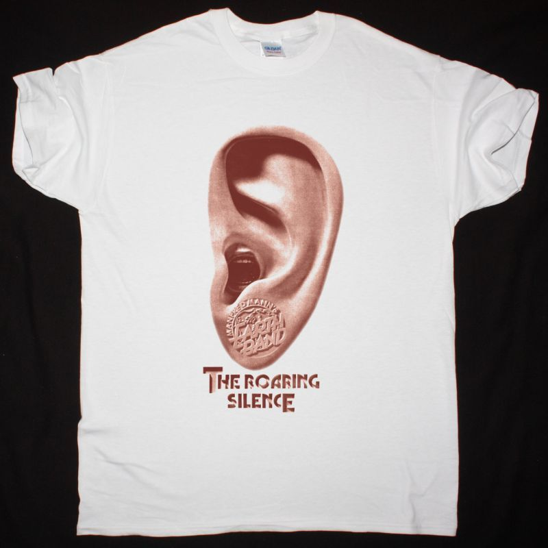 MANFRED MANN'S EARTH BAND THE ROARING SILENCE NEW WHITE T-SHIRT