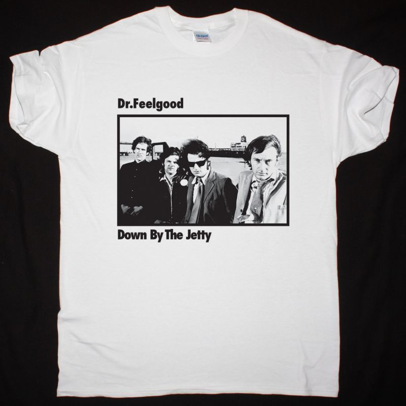 DR. FEELGOOD DOWN BY THE JETTY 1975 NEW WHITE T-SHIRT