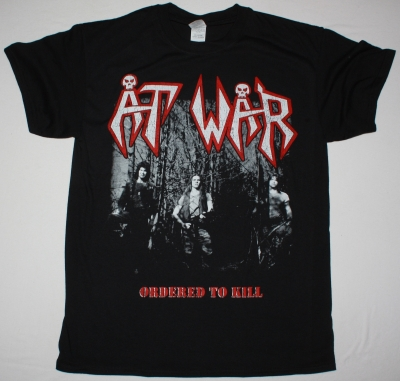 AT WAR ORDERED TO KILL NEW BLACK T-SHIRT