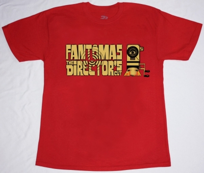 FANTOMAS THE DIRECTOR'S CUT  NEW RED T-SHIRT