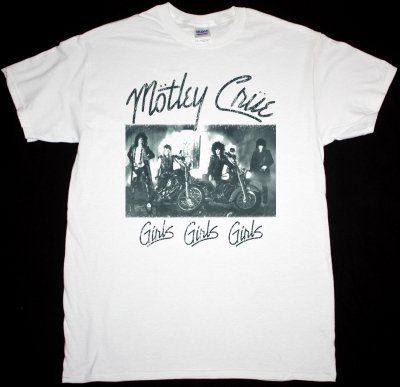 MOTLEY CRUE GIRLS GIRLS GIRLS 1987 NEW WHITE T-SHIRT