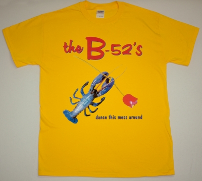 B 52'S DANCE THIS MESS AROUND NEW YELLOW T-SHIRT