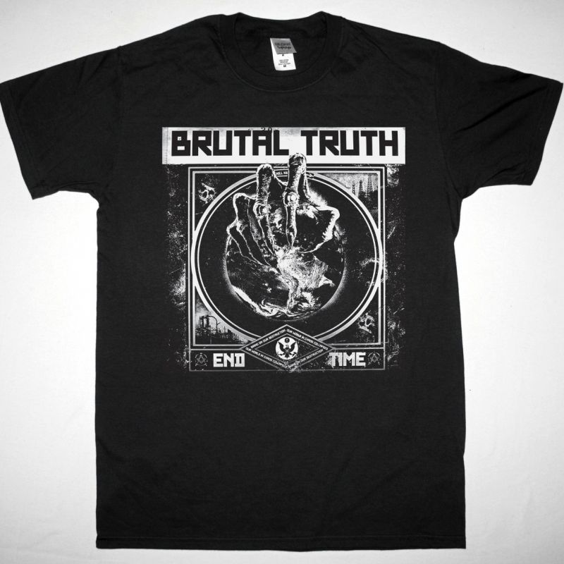 BRUTAL TRUTH END TIME   NEW BLACK T-SHIRT