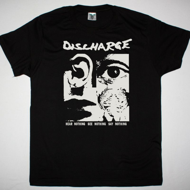 DISCHARGE HEAR NOTHING SEE NOTHING SAY NOTHING NEW BLACK T SHIRT