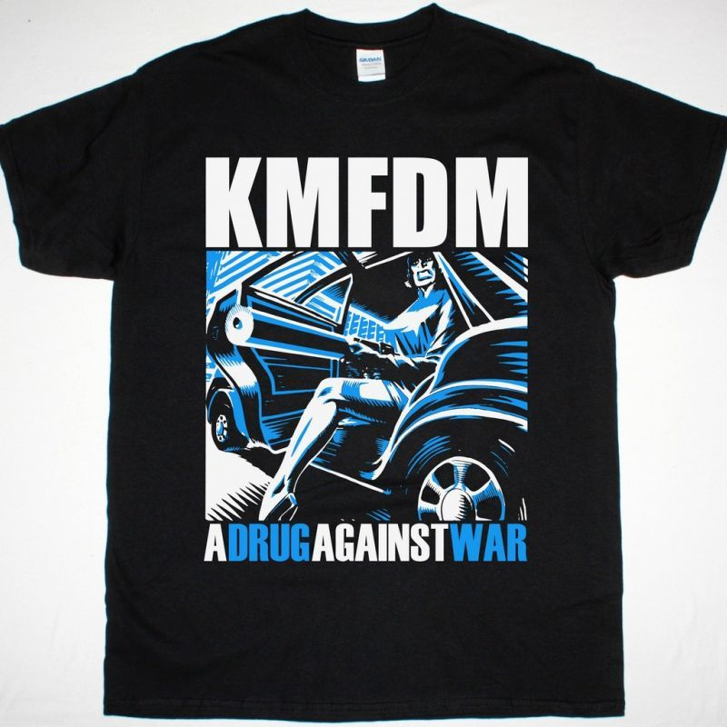 KMFDM A DRUG AGAINST WAR NEW BLACK T SHIRT