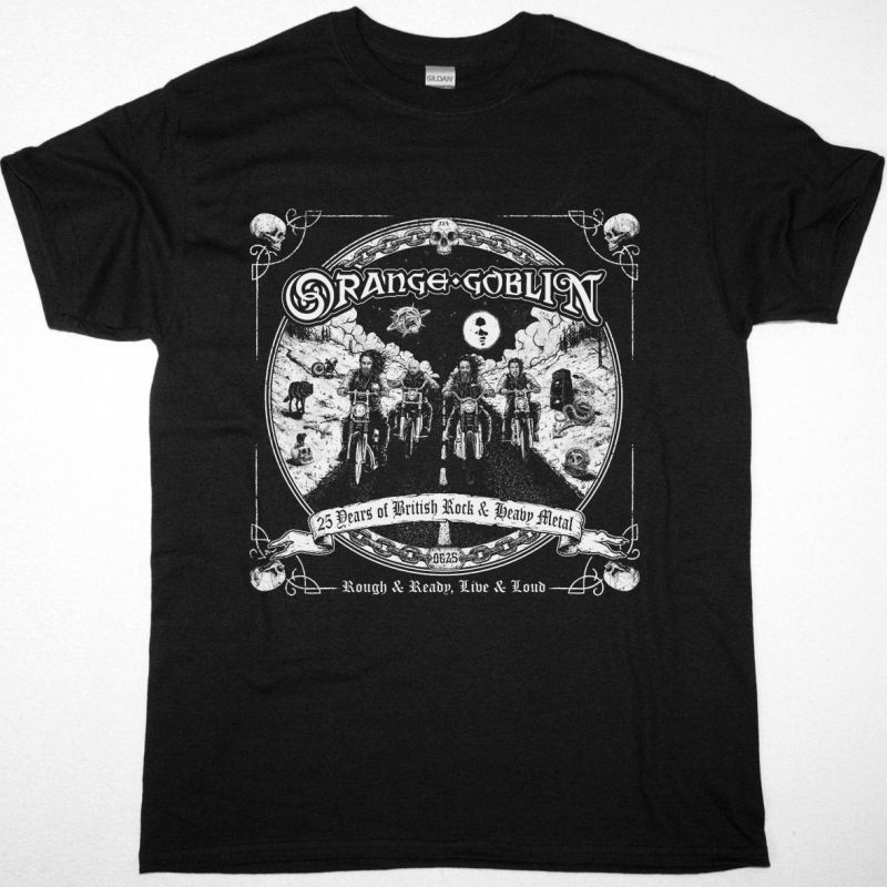 ORANGE GOBLIN ROUGH READY LIVE LOUD 25 YEARS OF BRITISH ROCK AND HEAVY METAL NEW BLACK T-SHIRT