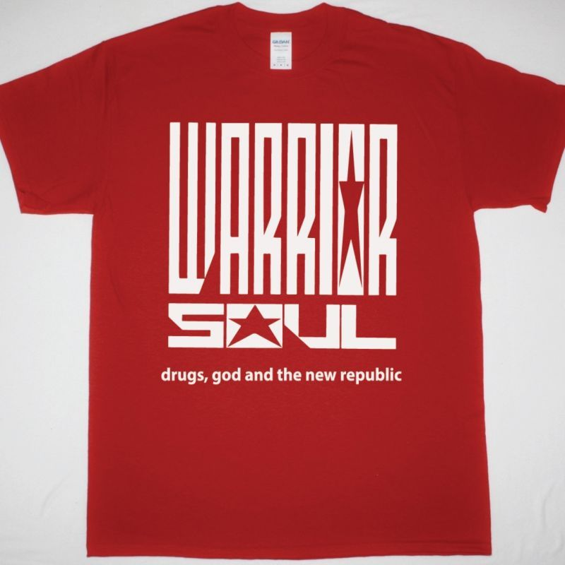 WARRIOR SOUL DRUGS GOD AND THE NEW REPUBLIC NEW RED T SHIRT