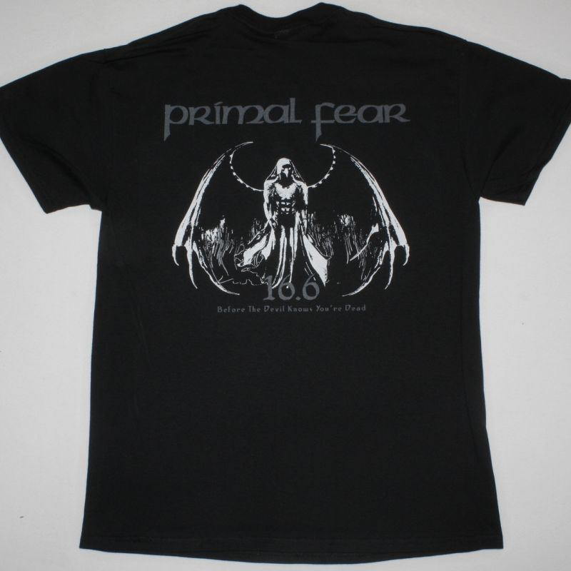 PRIMAL FEAR 16.6 (BEFORE THE DEVIL KNOWS YOU'RE DEAD) NEW BLACK T-SHIRT