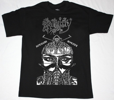 BRUTALITY DIMENSION DEMENTED'90  NEW BLACK T-SHIRT