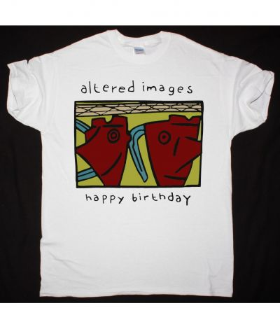 ALTERED IMAGES HAPPY BIRTHDAY NEW WHITE T SHIRT