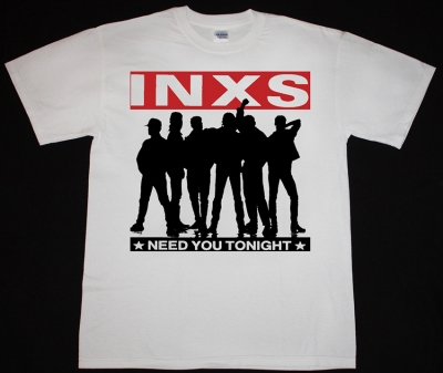 INXS NEED YOU TONIGHT NEW WHITE T-SHIRT