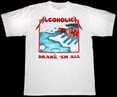 METALLICA ALCOHOLICA DRUNK'EM ALL NEW WHITE T-SHIRT