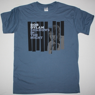 BOB DYLAN SHADOWS IN THE NIGHT NEW INDIGO BLUE T SHIRT