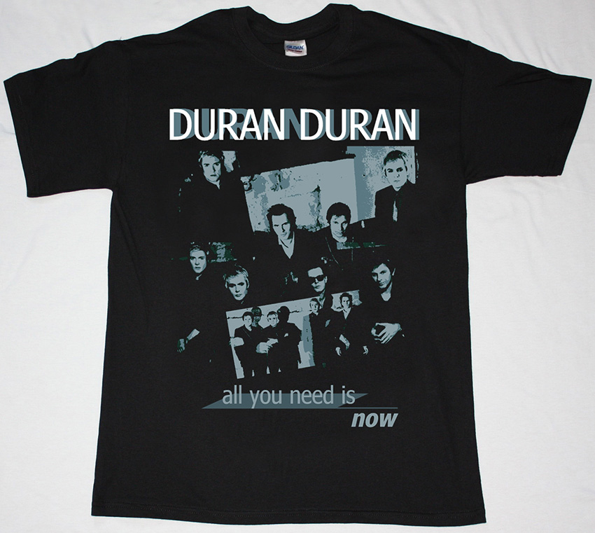 DURAN DURAN ALL YOU NEED IS NOW NEW BLACK T-SHIRT