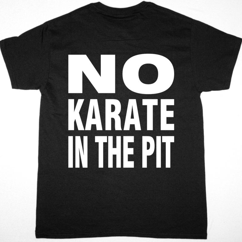 HAVOC NO KARATE IN THE PIT NEW BLACK T SHIRT