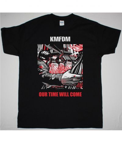 KMFDM OUR TIME WILL COME NEW BLACK T SHIRT
