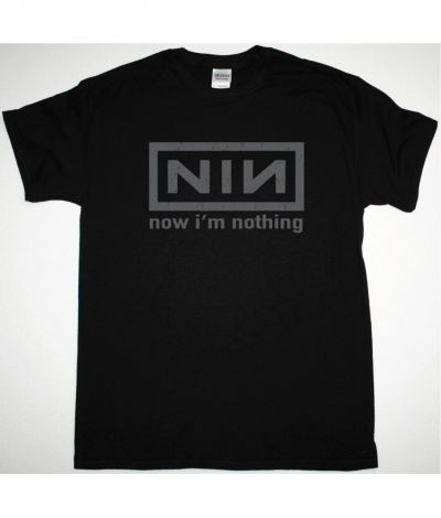 NINE INCH NAILS NOW I'M NOTHNIG NEW BLACK T SHIRT