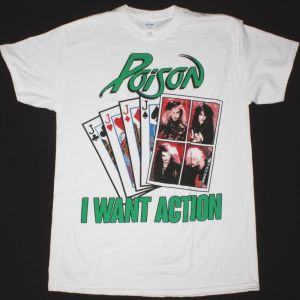 POISON I WANT ACTION NEW WHITE T-SHIRT